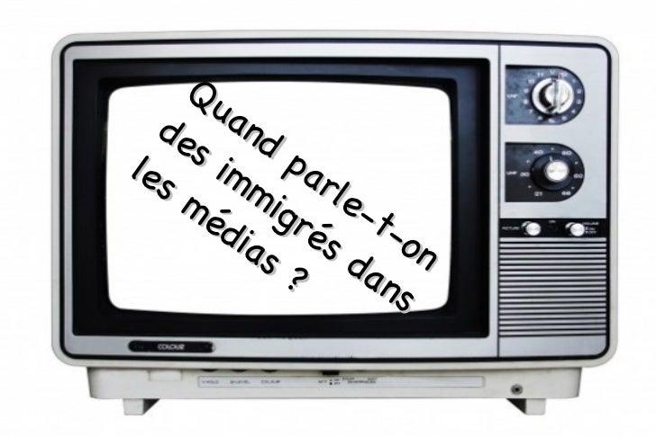 Quand parle-t-on des immigrés dans les médias ?