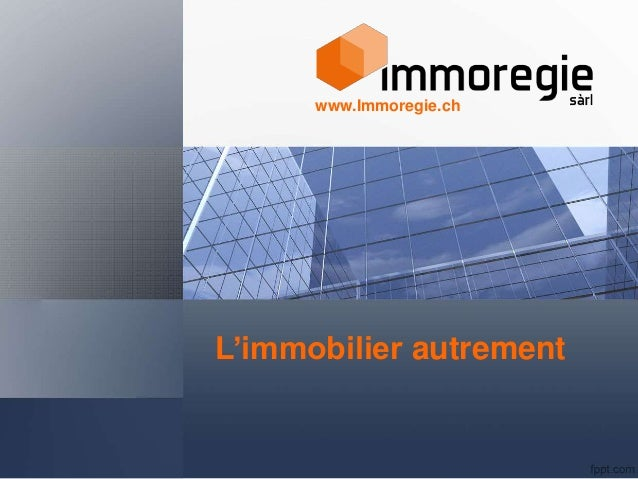 L'immobilier autrement www.Immoregie.ch