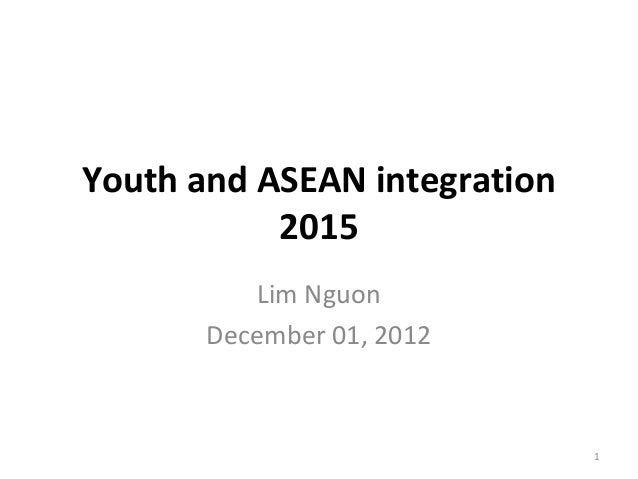 Youth and ASEAN integration           2015           Lim Nguon       December 01, 2012                              1