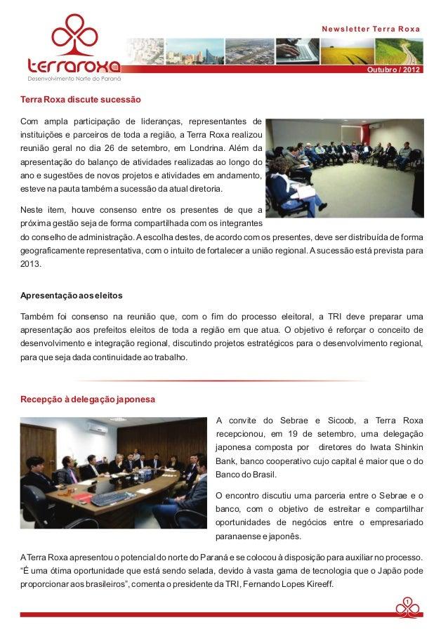 Outubro / 2012  Com ampla participação de lideranças, representantes de  instituições e parceiros de toda a região, a Terr...