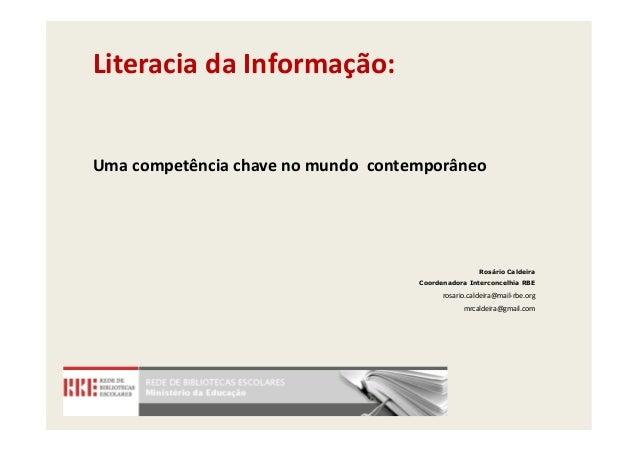 Literacia da Informação:Uma competência chave no mundo contemporâneo                                                     R...