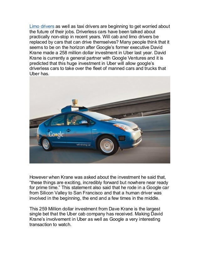 Limo drivers as well as taxi drivers are beginning to get worried about the future of their jobs. Driverless cars have bee...