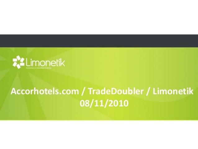 Accorhotels.com / TradeDoubler / Limonetik 08/11/2010