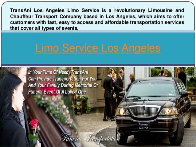 Limo Service Los Angeles TransAni Los Angeles Limo Service is a revolutionary Limousine and Chauffeur Transport Company ba...