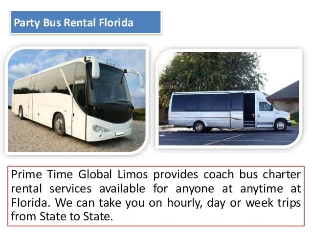 Party Bus Rental Florida  Prime Time Global Limos provides coach bus charter rental services available for anyone at anyti...
