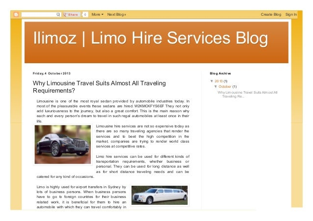 Ilimoz | Limo Hire Services BlogIlimoz | Limo Hire Services Blog Friday, 4 Octobe r 2013 Why Limousine Travel Suits Almost...