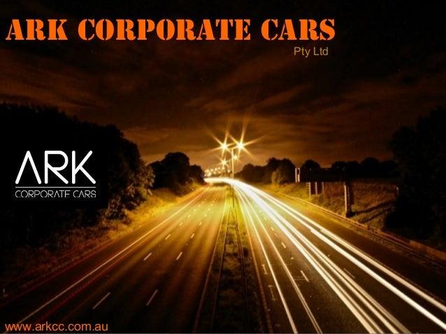 ARK Corporate Cars  Pty Ltd  PPoowweerrppooiinntt TTeemmppllaatteess Page 1  www.arkcc.com.au