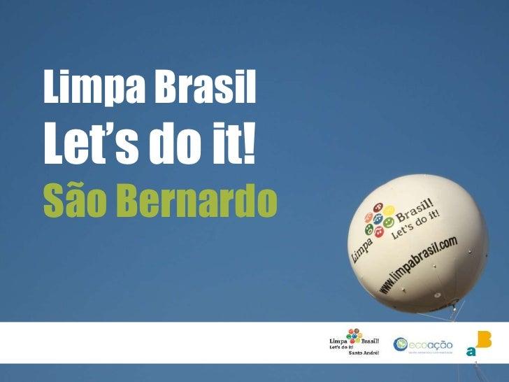 Limpa BrasilLet's do it!São Bernardo               1
