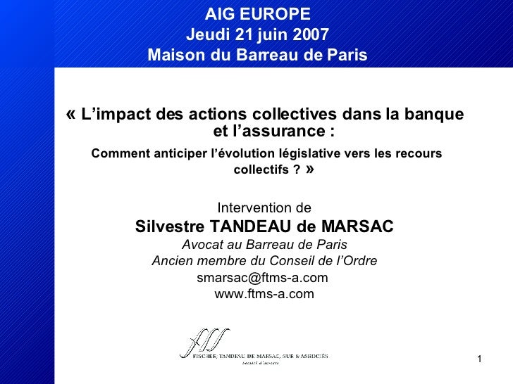 <ul><li>« L'impact des actions collectives dans la banque et l'assurance : </li></ul><ul><li>Comment anticiper l'évolutio...