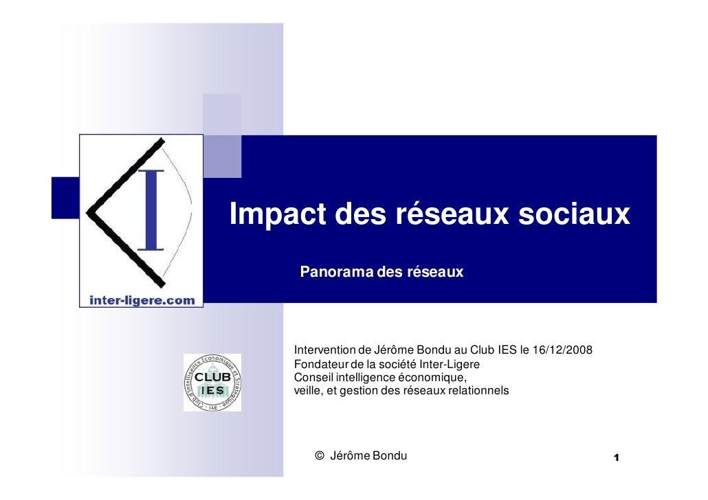 Impact des réseaux sociaux      Panorama des réseaux         Intervention de Jérôme Bondu au Club IES le 16/12/2008     Fo...