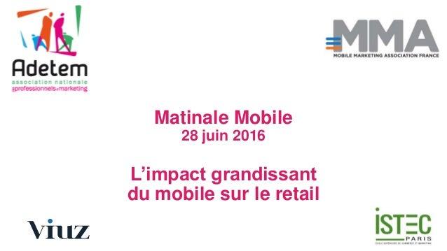 Matinale Mobile 28 juin 2016 L'impact grandissant du mobile sur le retail