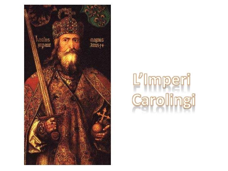 L'Imperi <br />Carolingi<br />