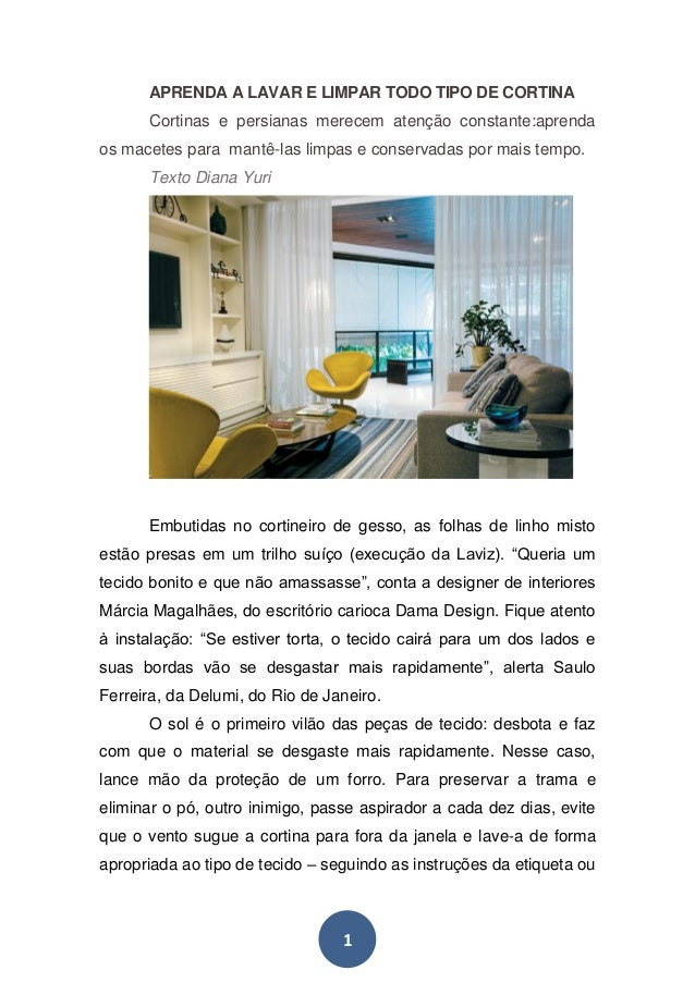 1 APRENDA A LAVAR E LIMPAR TODO TIPO DE CORTINA Cortinas e persianas merecem atenção constante:aprenda os macetes para man...