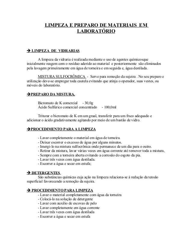LIMPEZA E PREPARO DE MATERIAIS EM LABORATÓRIO  LIMPEZA DE VIDRARIAS A limpeza da vidraria é realizada mediante o uso de a...