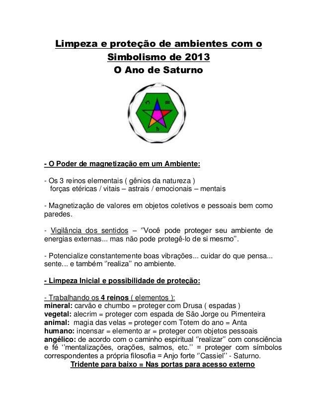 Limpeza e proteção de ambientes com o            Simbolismo de 2013              O Ano de Saturno- O Poder de magnetização...