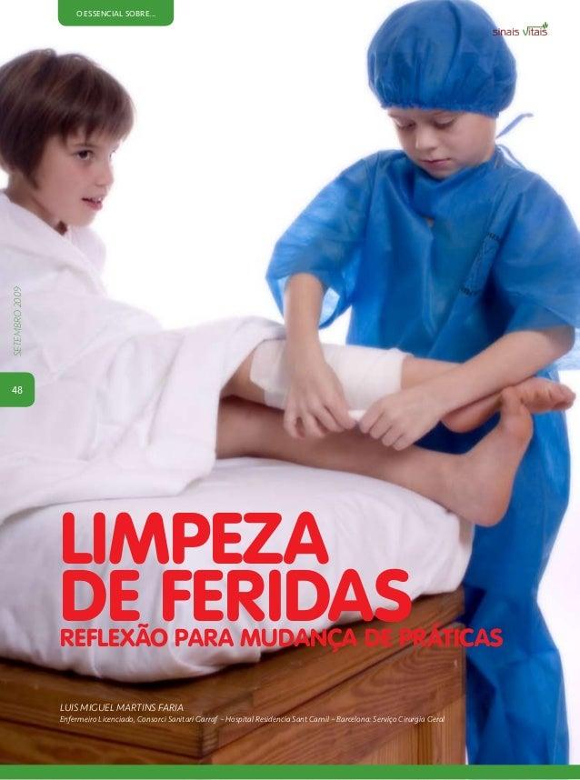 setembro2009 o essencial sobre... 48 Limpeza de FeridasReflexão para Mudança de Práticas Luis Miguel Martins Faria Enferme...