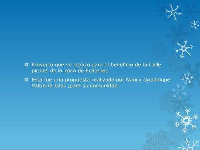  Proyecto que se realizo para el beneficio de la Calle  pirules de la zona de Ecatepec. Esta fue una propuesta realizada...