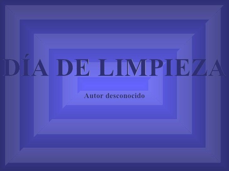 DÍA DE LIMPIEZA Autor desconocido