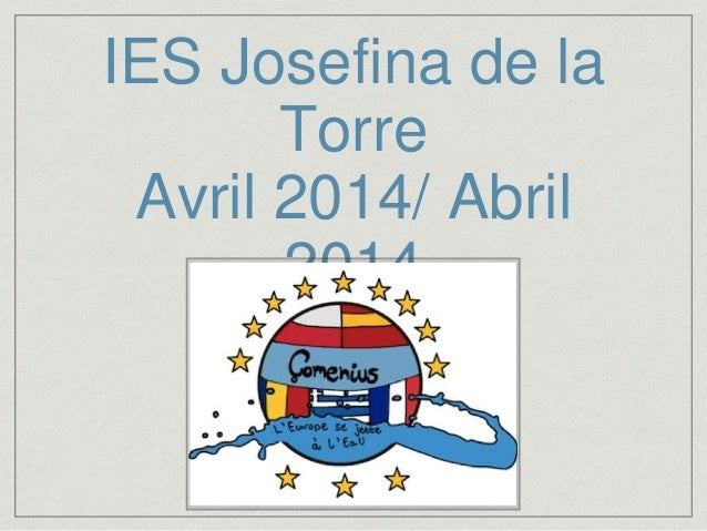 IES Josefina de la Torre Avril 2014/ Abril 2014