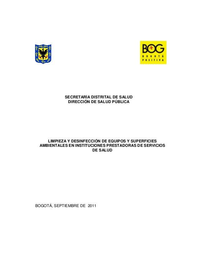 SECRETARÍA DISTRITAL DE SALUD             DIRECCIÓN DE SALUD PÚBLICA    LIMPIEZA Y DESINFECCIÓN DE EQUIPOS Y SUPERFICIES A...