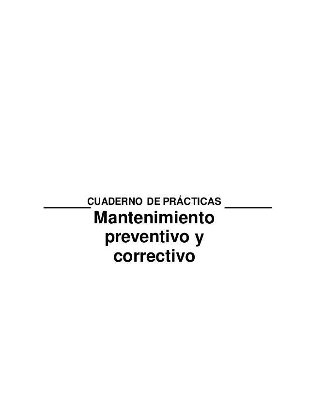 9CUADERNO DE PRÁCTICASMantenimientopreventivo ycorrectivo