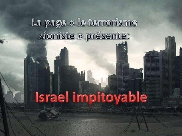 L'impitoyable sionisme , la cruauté des sionistes