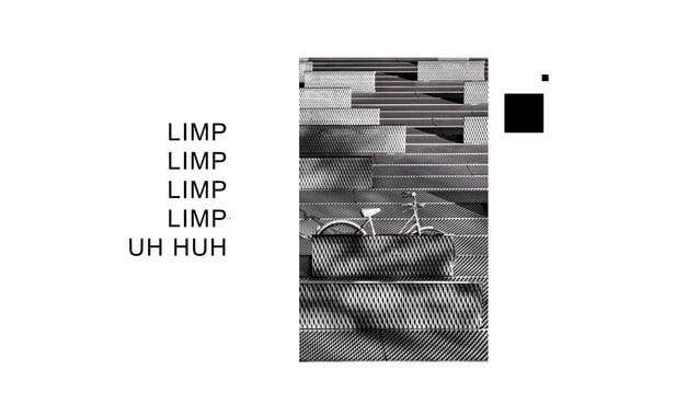 .. LIMP LIMP LIMP LIMP UH HUH