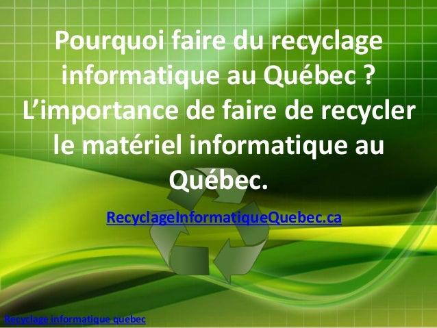Recyclage informatique quebec Pourquoi faire du recyclage informatique au Québec ? L'importance de faire de recycler le ma...