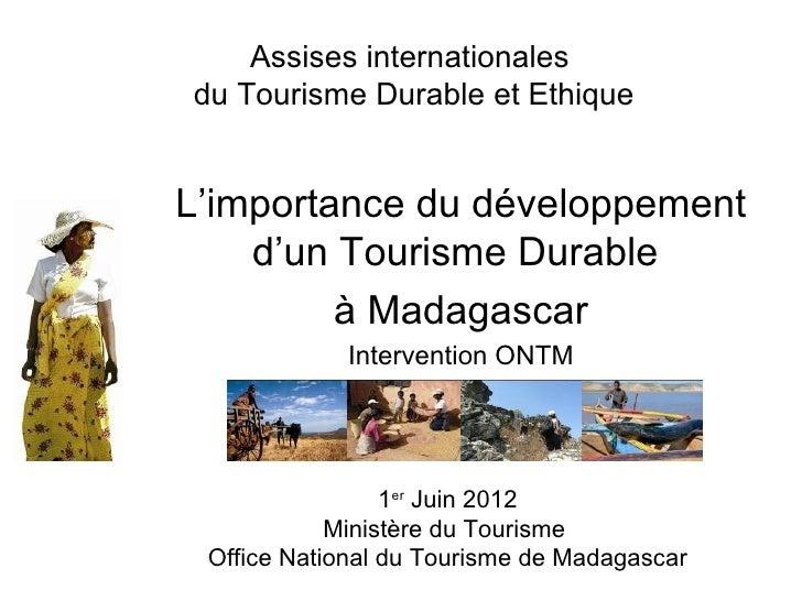 Assises internationalesdu Tourisme Durable et EthiqueL'importance du développement    d'un Tourisme Durable         à Mada...