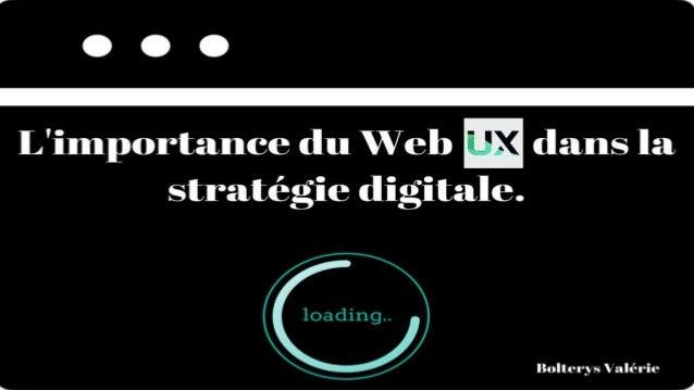 L'importance du Web UX dans la stratégie digitale. Bolterys Valérie