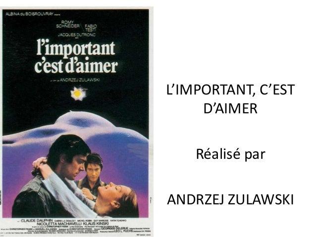 L'IMPORTANT, C'EST D'AIMER Réalisé par  ANDRZEJ ZULAWSKI
