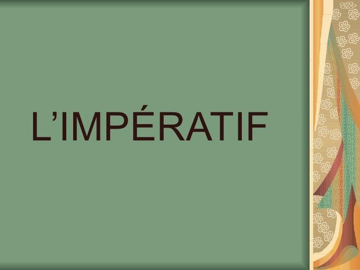 L'IMPÉRATIF
