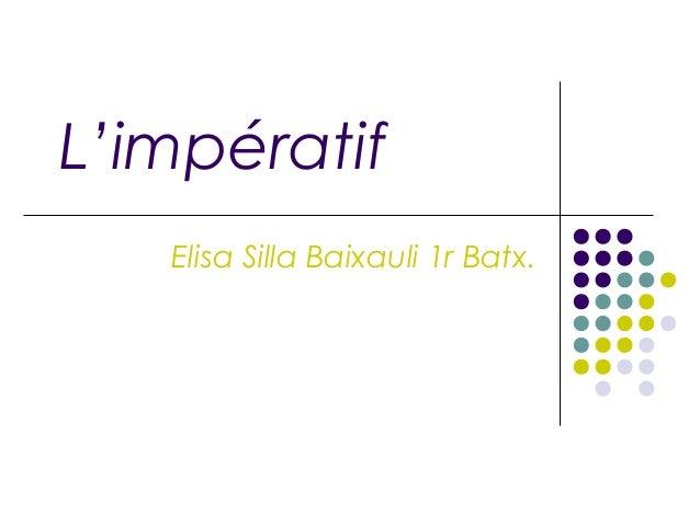 L'impératif Elisa Silla Baixauli 1r Batx.