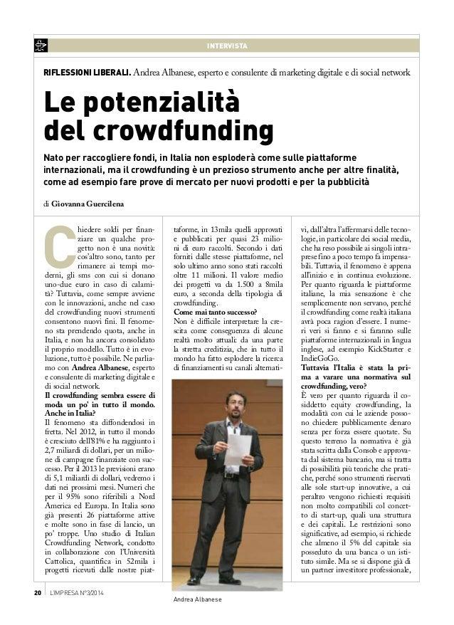 20 L'impresa n°3/2014 INTERVISTA Andrea Albanese RIFLESSIONI LIBERALI. Andrea Albanese, esperto e consulente di marketing ...