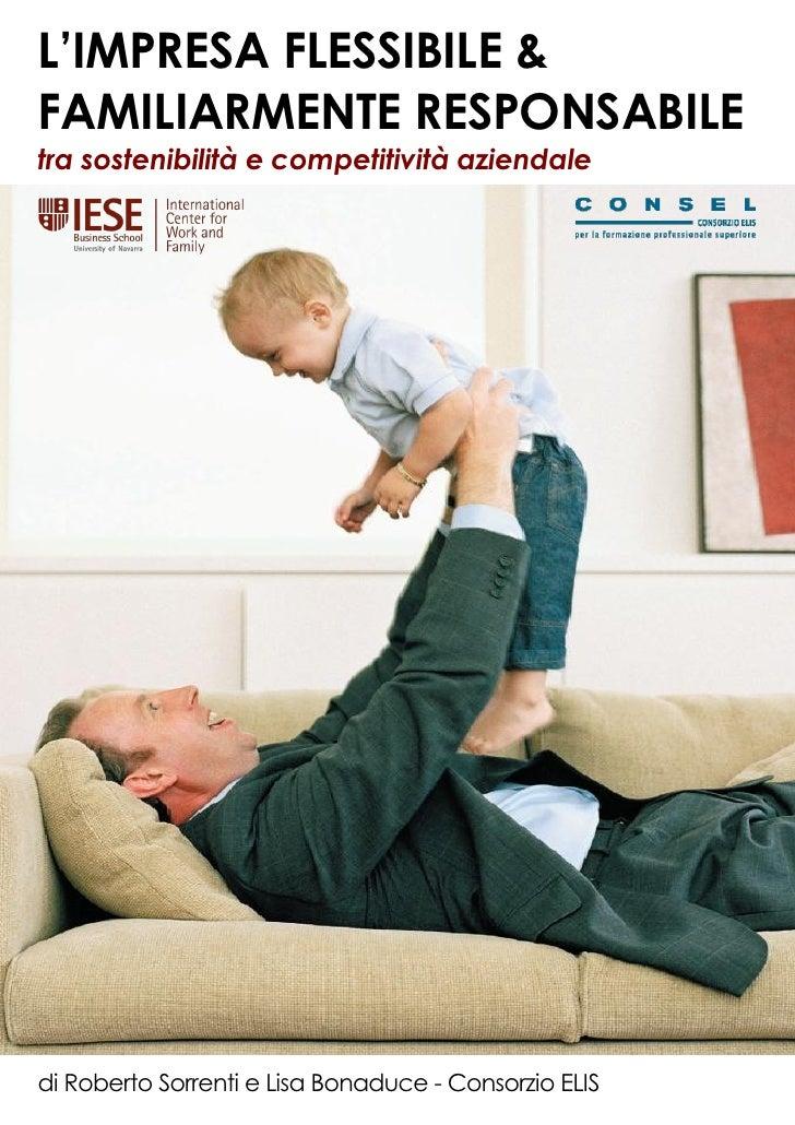 L'IMPRESA FLESSIBILE & FAMILIARMENTE RESPONSABILE tra sostenibilità e competitività aziendale     di Roberto Sorrenti e Li...