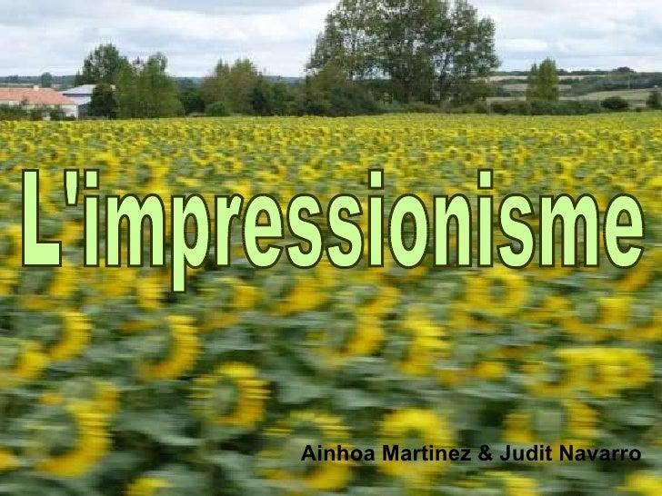 L'impressionisme Ainhoa Martinez & Judit Navarro