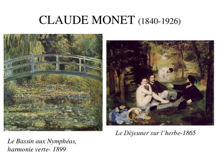 CLAUDE MONET (1840-1926)                          Le Déjeuner sur l'herbe-1865Le Bassin aux Nymphéas,harmonie verte- 1899