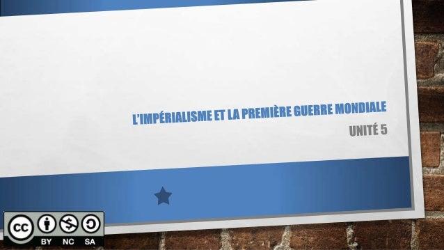 INTRODUCTION • L'UNITÉ A TROIS PARTS: 1.LES COLONIES 2.L'EUROPE A 1914 3.LA PREMIÈRE GUERRE MONDIALE PROFESOR: JAVIER ANZA...