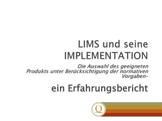 Die Auswahl des geeigneten Produkts unter Berücksichtigung der normativen Vorgaben–  ein Erfahrungsbericht