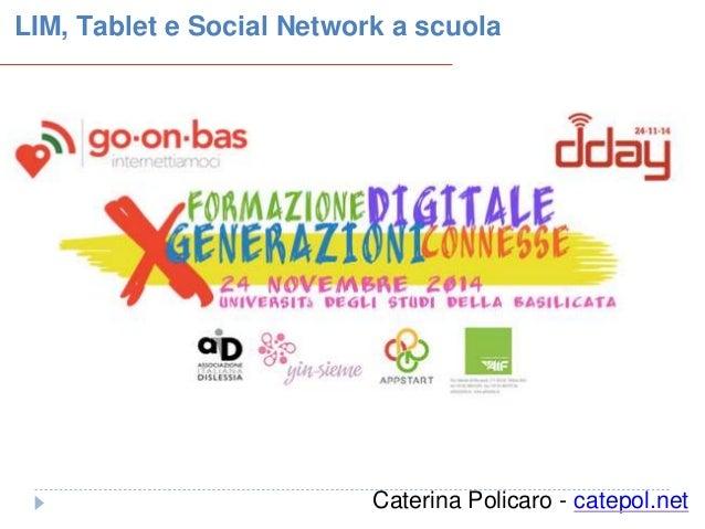LIM, Tablet e Social Network a scuola  Caterina Policaro - catepol.net