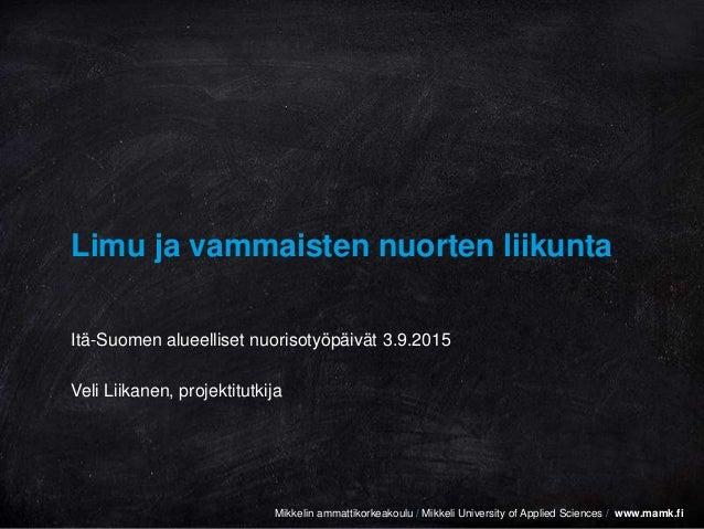 Mikkelin ammattikorkeakoulu / Mikkeli University of Applied Sciences / www.mamk.fiMikkelin ammattikorkeakoulu / Mikkeli Un...