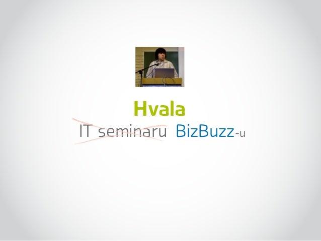 IT seminaru BizBuzz-u Hvala