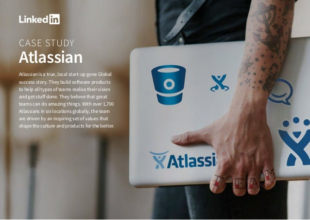 CASE STUDY Atlassian Atlassian is a true, local start-up gone Global success story. They build software products to help a...