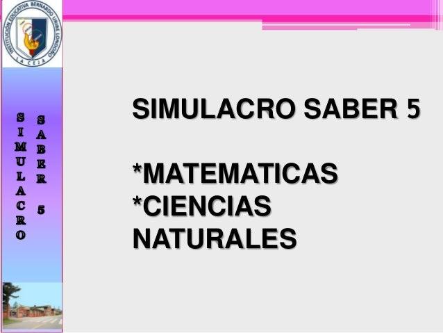 SIMULACRO SABER 5*MATEMATICAS*CIENCIASNATURALES