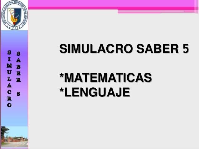 SIMULACRO SABER 5*MATEMATICAS*LENGUAJE
