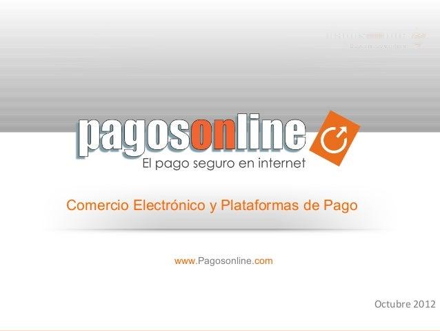 Comercio Electrónico y Plataformas de Pago                           www.Pagosonline.com                                  ...