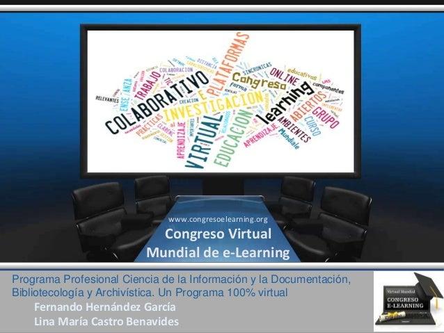 Programa Profesional Ciencia de la Información y la Documentación, Bibliotecología y Archivística. Un Programa 100% virtua...