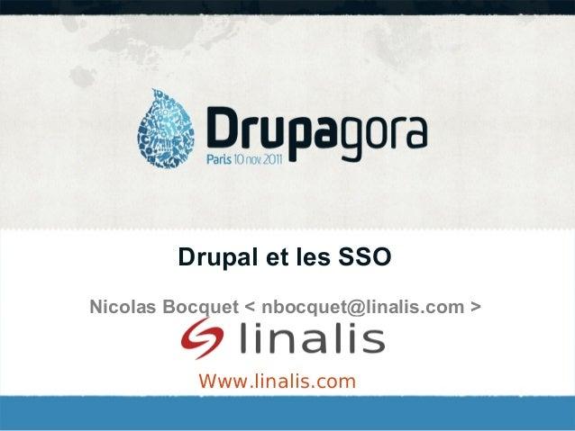 Drupal et les SSO Nicolas Bocquet < nbocquet@linalis.com > Www.linalis.com