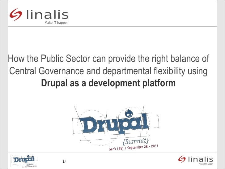 How the Public Sector can provide the right balance ofCentral Governance and departmental flexibility using        Drupal ...