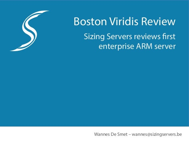 Boston Viridis Review Sizing Servers reviews first enterprise ARM server Wannes De Smet – wannes@sizingservers.be